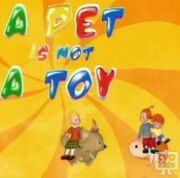 A PET IS NOT A TOY