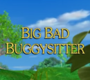 Big Bad Buggysitter
