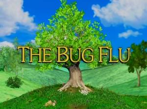 Sunny Patch The Bug Flu