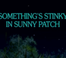 Something's Stinky in Sunny Patch