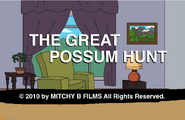 The Great Possum Hunt title card (with another Mitchy B Films notice)