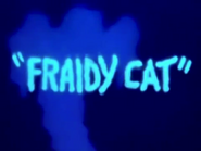 Fraidy Cat title card