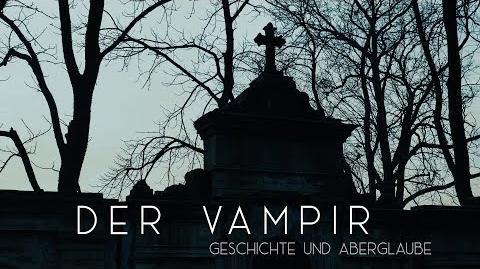 Der Vampir - Geschichte und Aberglaube