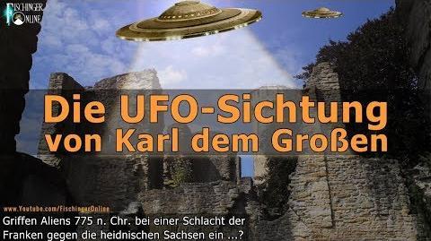 Die UFO Sichtung von Karl dem Großem Griffen Aliens im Jahr 775 in die Geschichte ein?