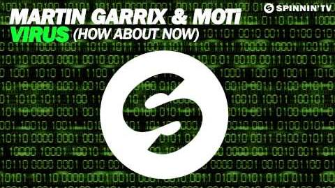 Martin Garrix & MOTi - Virus (How About Now)