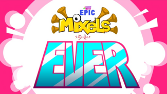 THE BIGGEST AND MOST EPIC MIXELS minisode EVARRRR