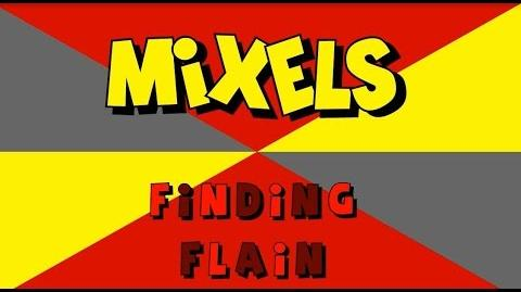 (Mixels Fan Animation) Finding Flain