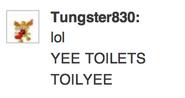 Lol YEE TOILETS TOILYEE