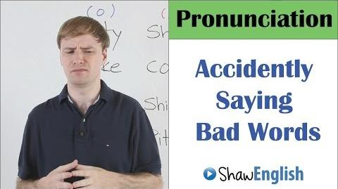 English Pronunciation Accidentally Saying Bad Words