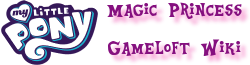 My Little Pony: Magic Princess Gameloft Wiki