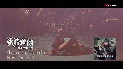 Flamma idola Music Video