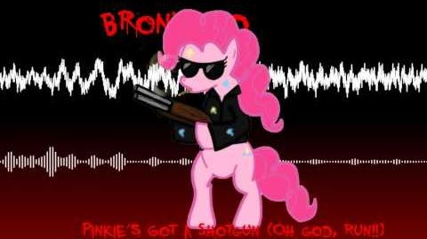 Bronyfied - PINKIE'S GOT A SHOTGUN (OH GOD, RUN!!)