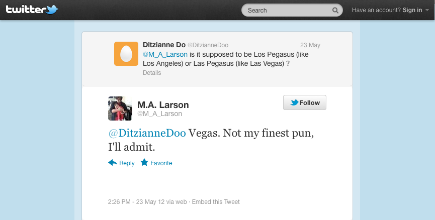 M.A. Larson discussing Las Pegasus on Twitter 2012-05-23