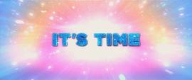 "Trailer text ""It's Time"" MLPTM"