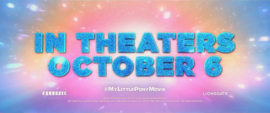"""Trailer text """"In Theaters October 6"""" MLPTM"""