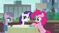 Rarity acting --You know what, Pinkie Pie--- S6E3