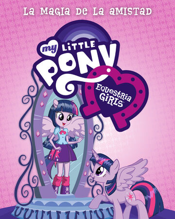 My Little Pony Equestria Girls My Little Pony La Magia