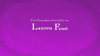 German 'Developed for Television by Lauren Faust' Credit - Home Media Only