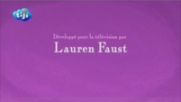 French 'Developed for Television by Lauren Faust' Credit