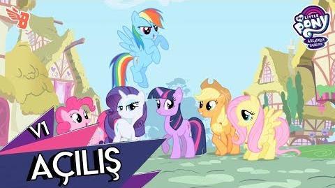 Turkish My Little Pony Friendship is Magic Opening Theme (V1)