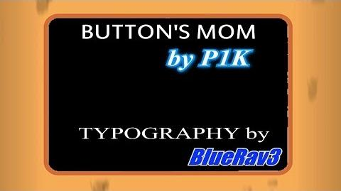 Button's Mom Typography - by P1K (ft. HardCopy and ShadyVox)