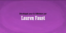 Developed for TV by Lauren Faust Credit - French (Canada) (DVD)