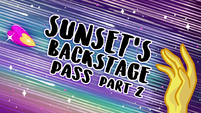 Sunset's Backstage Pass part 2 title card EGSBP