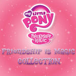 Friendship is Magic Collection album cover
