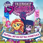 Equestria Girls Friendship Games soundtrack album cover