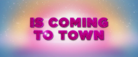 """Trailer text """"Is Coming To Town"""" MLPTM"""