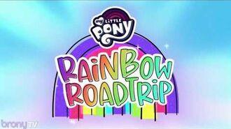 My Little Pony- Rainbow Roadtrip - Opening Song