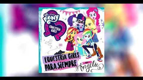 Equestria Girls Forever (Latin American Spanish)