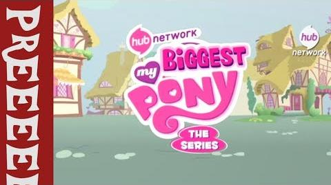 Promo My Biggest Pony The Series - Season 40 What ever... MLP S4 E21