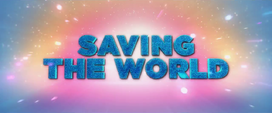 "Trailer text ""Saving The World"" MLPTM"