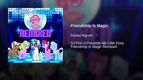 Friendship Is Magic (Justin Lassen Remix)