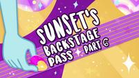 Sunset's Backstage Pass part 6 title card EGSBP