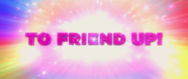 """Trailer text """"To Friend Up!"""" MLPTM"""