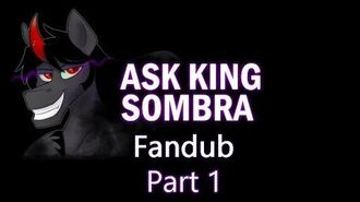 Ask King Sombra Redub Part 1- Introducing King Sombra