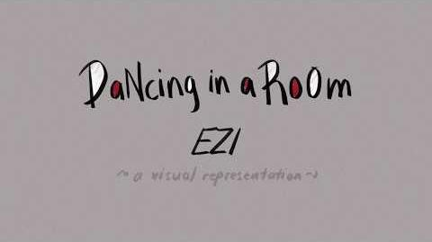 EZI - DaNcing in a RoOm (Official Music Video)