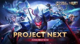 Project NEXT Launch Trailer Project NEXT Mobile Legends Bang Bang