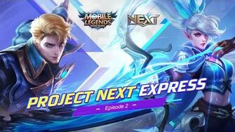 Project NEXT Hero Revamp Project NEXT Express 2 Mobile Legends Bang Bang