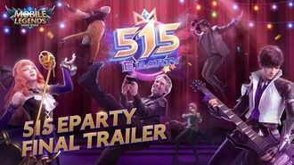 """The Final Trailer"" 515 eParty Final Trailer Mobile Legends Bang Bang!"