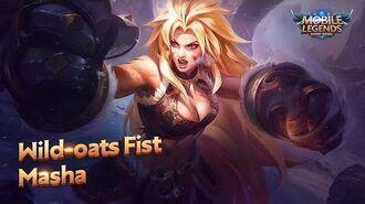 New Hero Wild-oats Fist Masha Mobile Legends Bang Bang!