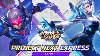 Project NEXT Hero Revamp Project NEXT Express 1 Mobile Legends Bang Bang