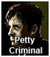 Petty Criminal