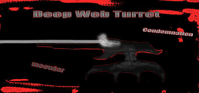 Deep Web Turret