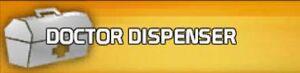 Doctor dispenser
