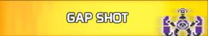 Gap Shot