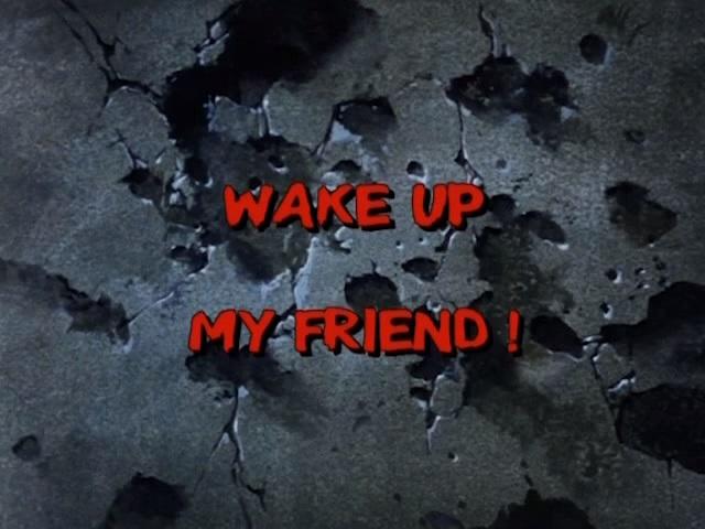 Wake up his friend