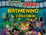 Clássicos do Cinema Nº 34 - Batmenino & Cascóbin